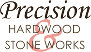 Precision Hardwood and Stoneworks